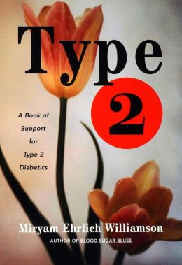 Type 2: A Book of Support for Type 2 Diabetics