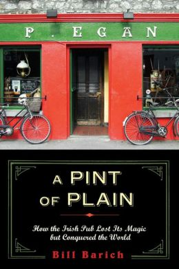 A Pint of Plain: Tradition, Change and the Fate of the Irish Pub