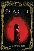 Book Cover Image. Title: Scarlet (Scarlet Series #1), Author: A. C. Gaughen