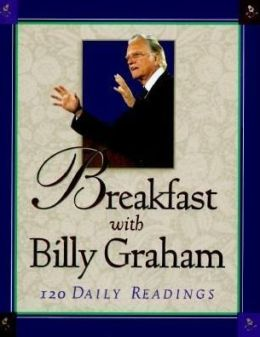 Breakfast with Billy Graham: 120 Daily Readings