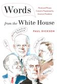 Paul Dickson - Words from the White House: Words and Phrases Coined or Popularized by America's Presidents