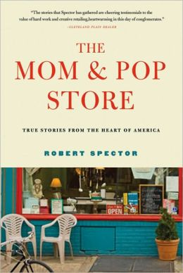 The Mom and Pop Store: True Stories from the Heart of America
