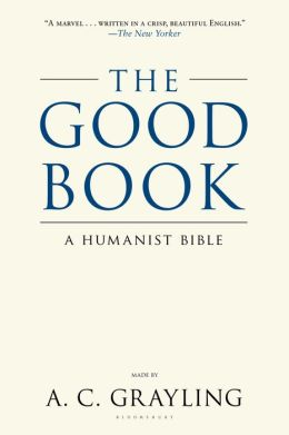 The Good Book: A Humanist Bible