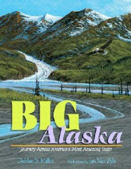Big Alaska: Journey Across America's Most Amazing State