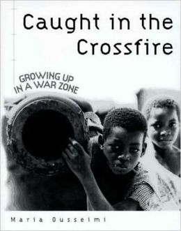 Caught in the Crossfire: Growing up in a War Zone