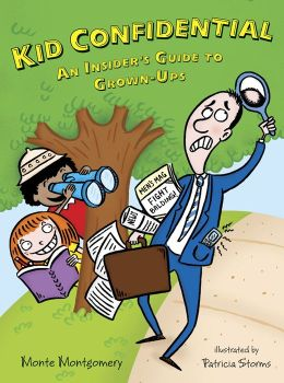 Kid Confidential: An Insider's Guide to Grown-Ups