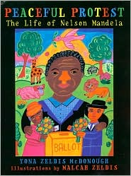 Peaceful Protest: The Life of Nelson Mandela