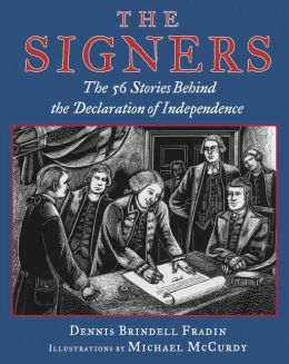 The Signers: The 56 Stories Behind the Declaration of Independence