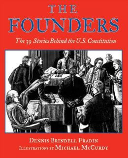 Founders: The 39 Stories Behind the U. S. Constitution
