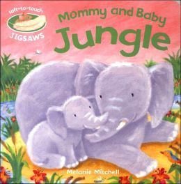 Mommy and Baby: Jungle (Soft-to-Touch Jigsaws Series)
