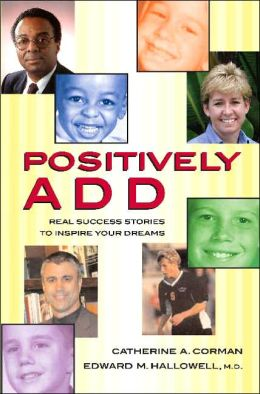 Positively ADD: Real Success Stories to Inspire Your Dreams