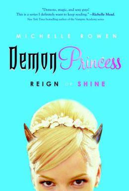 Reign or Shine (Demon Princess Series #1)