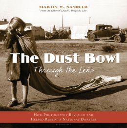Dust Bowl Through the Lens: How Photography Revealed and Helped Remedy a National Disaster