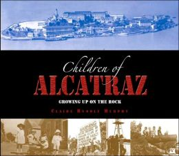 Children of Alcatraz: Growing up on the Rock