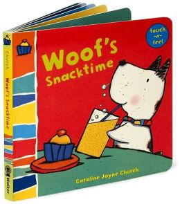 Woof's Snacktime: Woof Touch-and-Feel