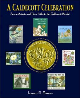 Caldecott Celebration: Seven Artists and their Paths to the Caldecott Medal