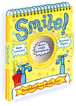 Smile!: Toothbrushing Made Fun!