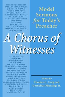 A Chorus of Witnesses; Model Sermons for Today's Preacher