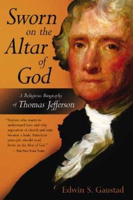 Sworn on the Altar of God: A Religious Biography of Thomas Jefferson (Library of Religious Biography Series)