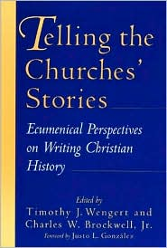 Telling the Churches' Stories: Ecumenical Perspectives on Writing Christian History