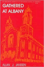 Gathered at Albany: A History of a Classis