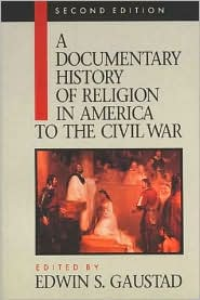 A Documentary History of Religion in America, to the Civil War