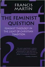The Feminist Question: Feminist Theology in the Light of Christian Tradition