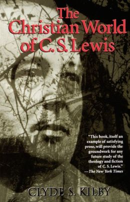 The Christian World Of C. S. Lewis