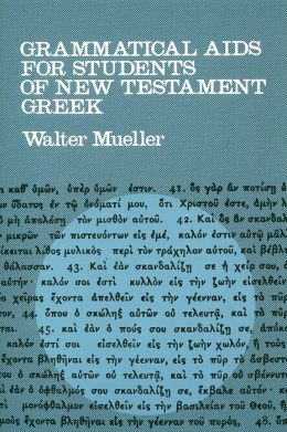 Grammatical Aids For Students Of New Testament Greek
