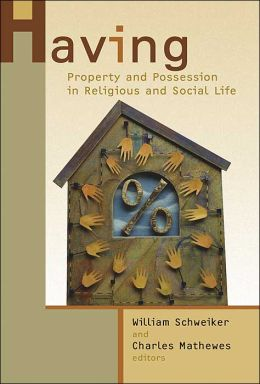 Having: Property and Possession in Religious and Social Life