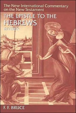 The Epistle to the Hebrews: The New International Commentary on the New Testament