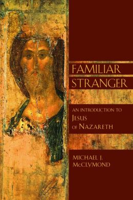 Familiar Stranger: An Introduction to Jesus of Nazareth ( The Bible in its World Series)