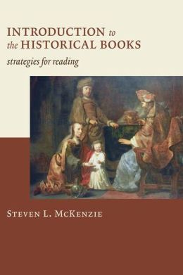 Introduction to the Historical Books: Strategies for Reading