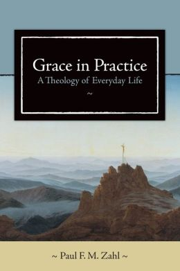 Grace in Practice: A Theology of Everyday Life