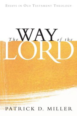 Way of the Lord: Essays in Old Testament Theology