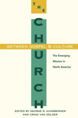 The Church Between Gospel And Culture