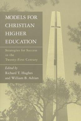 Models For Christian Higher Education