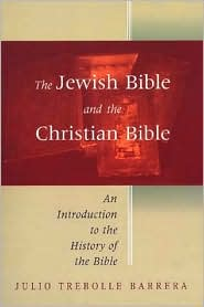Jewish Bible and the Christian Bible: An Introduction to the History of the Bible