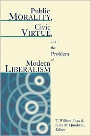 Public Morality, Civic Virtue, and the Problem of Modern Liberalism