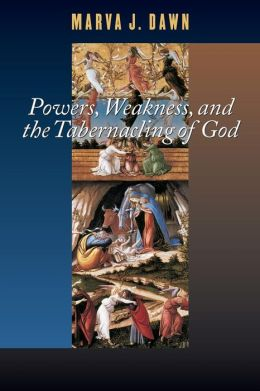 Powers, Weakness and the Tabernacling of God