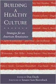 Building a Healthy Culture: Strategies for an American Renaissance