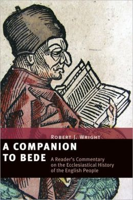A Companion to Bede: A Reader's Commentary on The Ecclesiastical History of the English People