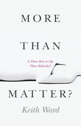 More Than Matter?: Is There More to Life Than Molecules?