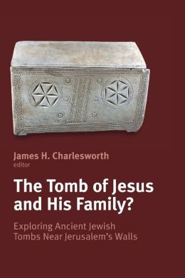 The Tomb of Jesus and His Family?: Exploring Ancient Jewish Tombs Near Jerusalem's Walls