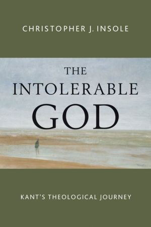 The Intolerable God: Kant's Theological Journey