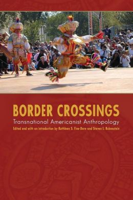 Border Crossings: Transnational Americanist Anthropology