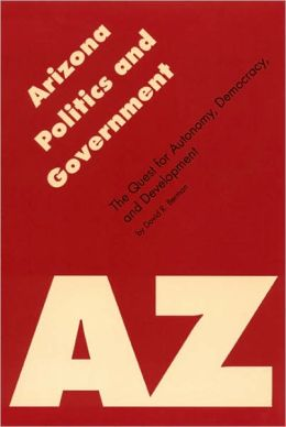 Arizona Politics and Government: The Quest for Autonomy, Democracy, and Development