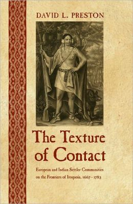 The Texture of Contact: European and Indian Settler Communities on the Frontiers of Iroquoia, 1667-1783