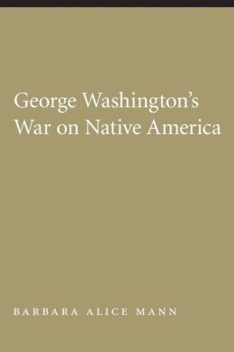 George Washington's War on Native America