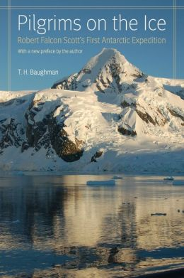 Pilgrims on the Ice: Robert Falcon Scott's First Antarctic Expedition